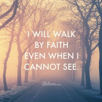 34067-walk-faith-cannot-see.png.jpeg
